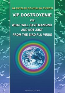 VIP DOSTROYENIE or What will sawe mankind and not just from the Bird Flu Virus