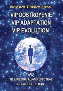 VIP DOSTROYENIE VIP ADAPTATION VIP EVOLUTION and the biological and spiritual key-model of man